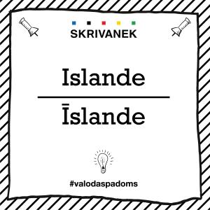 "Skrivanek Baltic valodas padoms ""Islande"" pret ""Īslande"