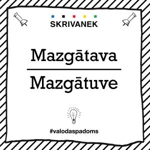 """Skrivanek Baltic valodas padoms """"Mazgātava"""" pret """"Mazgātuve"""""""