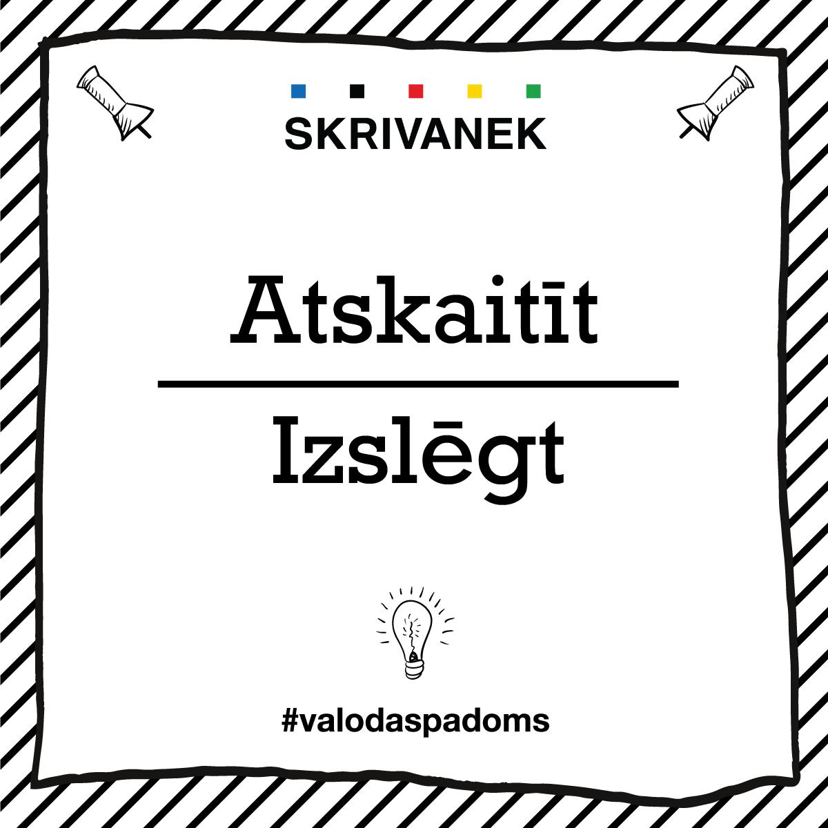 """Skrivanek Baltic valodas padoms """"Atskaitīt"""" pret """"Izslēgt"""