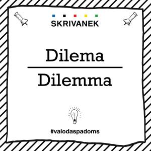 "Skrivanek Baltic valodas padoms ""Dilema"" pret ""Dilemma"""