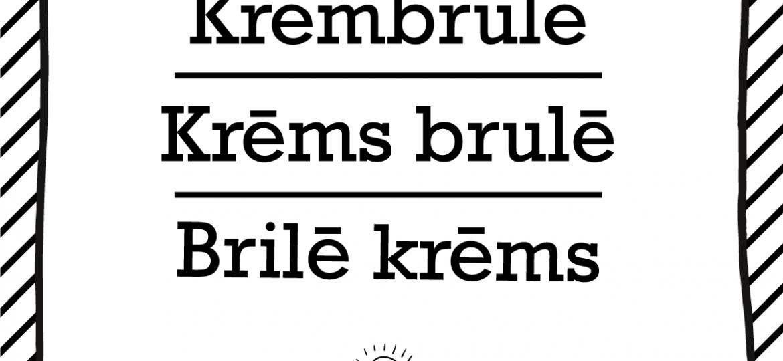 """Skrivanek Baltic valodas padoms """"Krembrulē"""" pret """"Krēms brulē"""" pret """"Brilē krēms"""""""