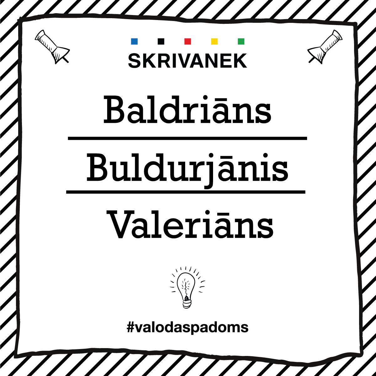 """Skrivanek Baltic valodas padoms """"Baldriāns"""" pret """"Buldurjānis"""" pret """"Valeriāns"""""""