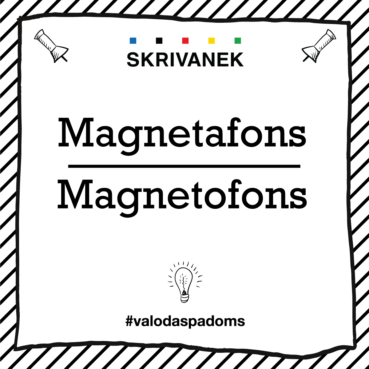 "Skrivanek Baltic valodas padoms ""Magnetafons"" pret ""Magnetofons"""