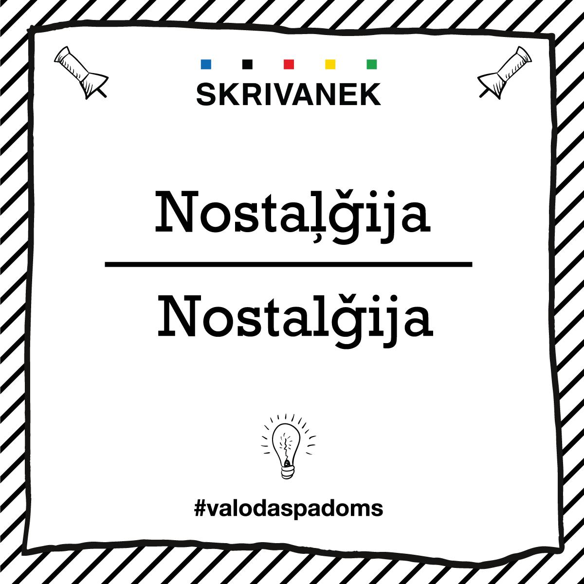 """Skrivanek Baltic valodas padoms """"Nostaļģija"""" pret """"Nostalģija"""""""