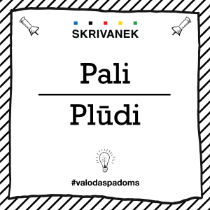 "Skrivanek Baltic valodas padoms ""Pali"" pret ""Plūdi"""