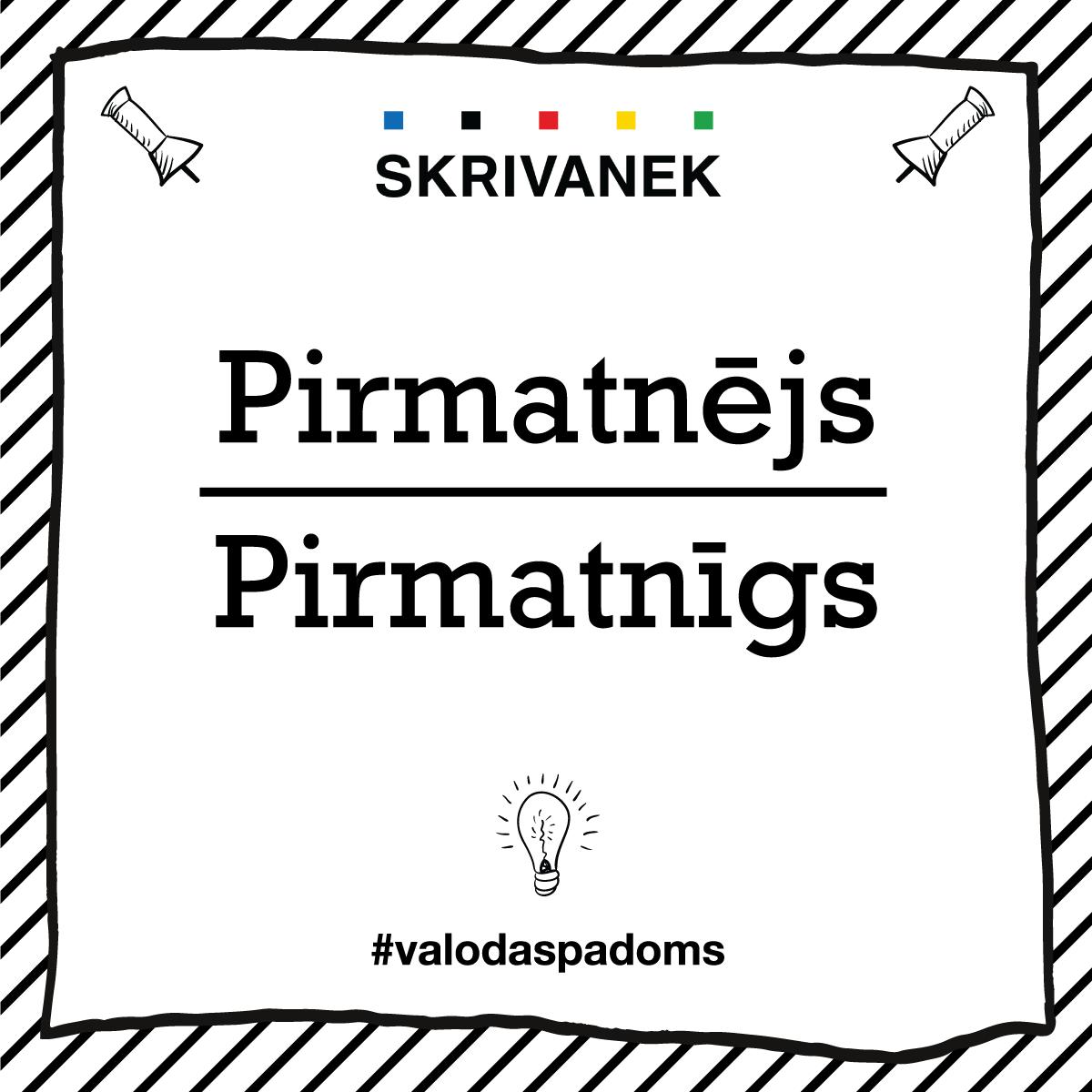 """Skrivanek Baltic valodas padoms """"Pirmatnējs"""" pret """"Pirmatnīgs"""""""