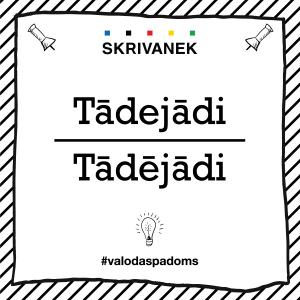 """Skrivanek Baltic valodas padoms """"Tādejādi"""" pret """"Tādējādi"""""""