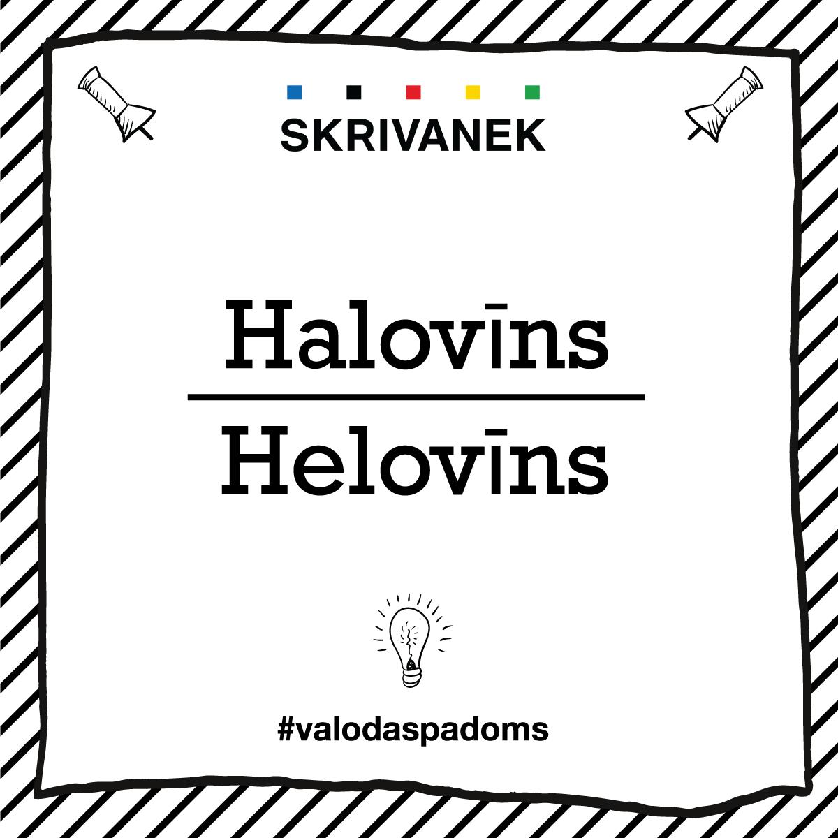 """Skrivanek Baltic valodas padoms """"Halovīns"""" pret """"Helovīns"""""""