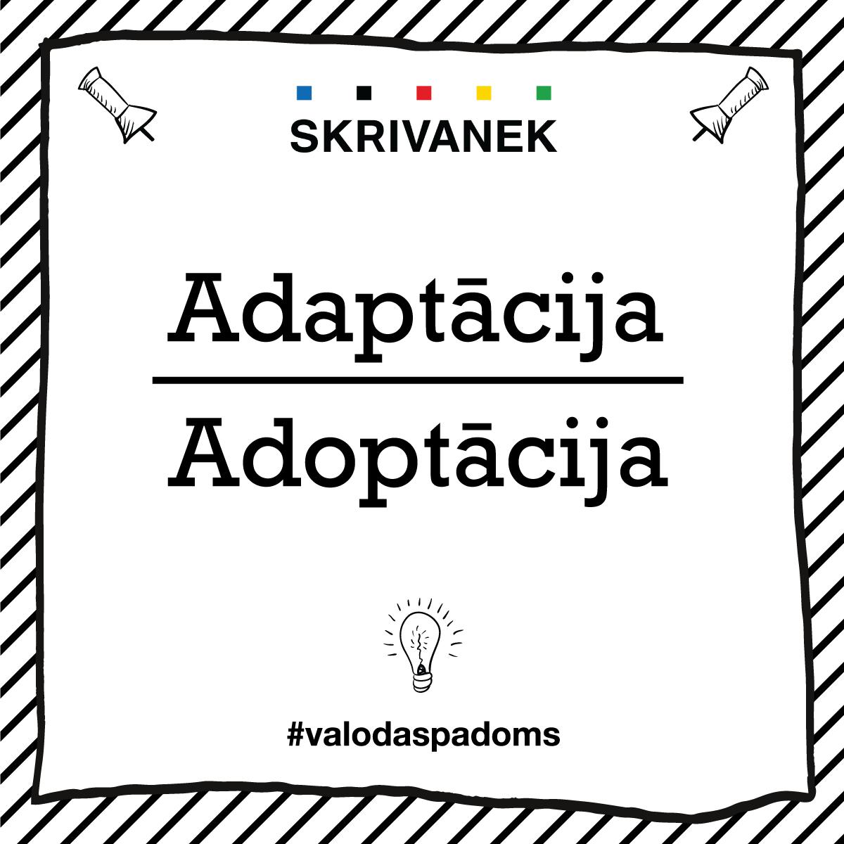 """Skrivanek Baltic valodas padoms """"Adaptācija"""" pret """"Adoptācija"""""""