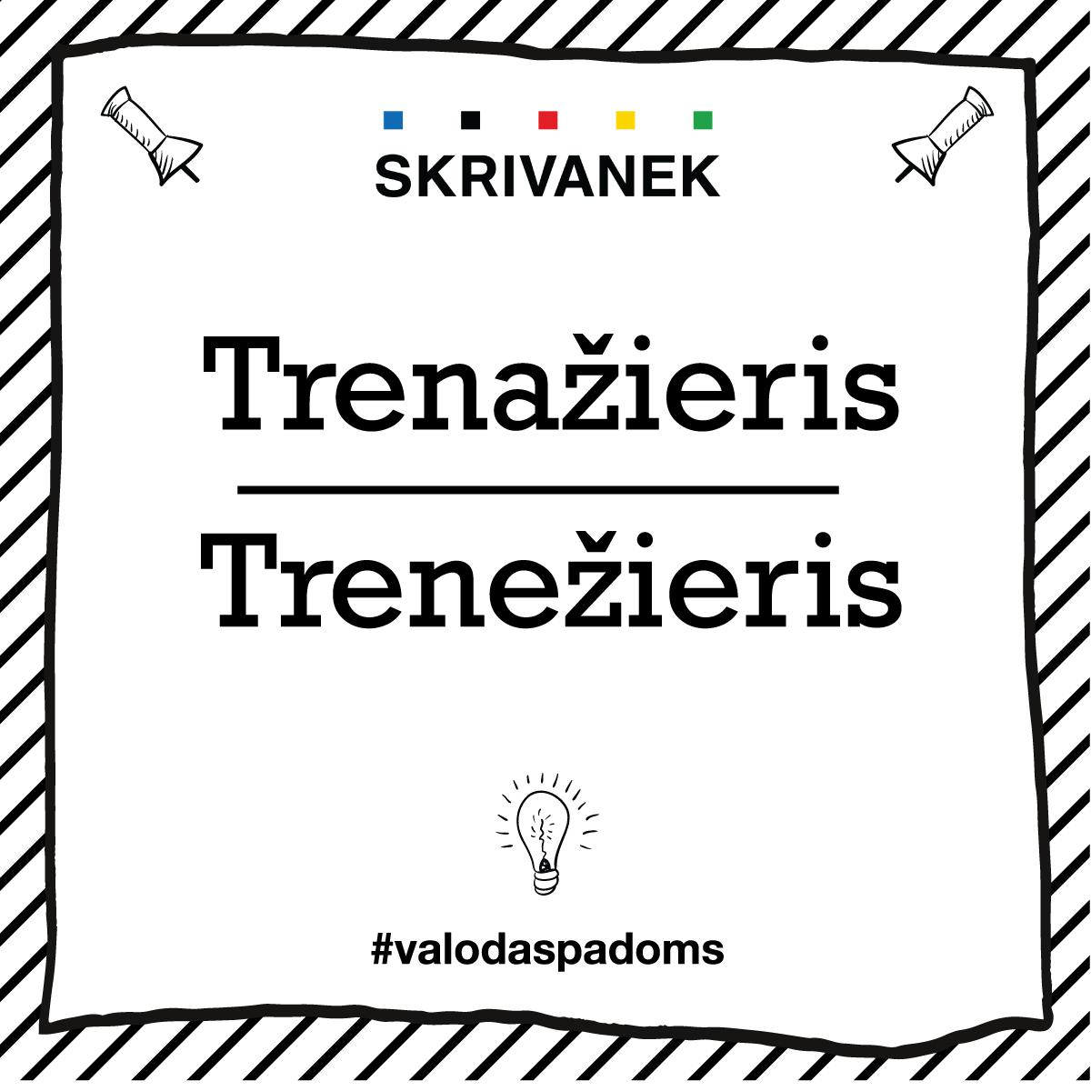 """Skrivanek Baltic valodas padoms """"Trenažieris"""" pret """"Trenežieris"""""""