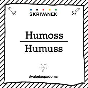 """Skrivanek Baltic valodas padoms """"humoss"""" pret """"humuss"""""""