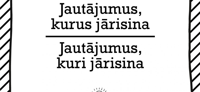 """Skrivanek Baltic valodas padoms """"jautājumus, kurus jārisina"""" pret """"jautājumus, kuri jārisina"""""""