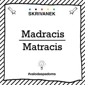 """Skrivanek Baltic valodas padoms """"Madracis"""" pret """"Matracis"""""""
