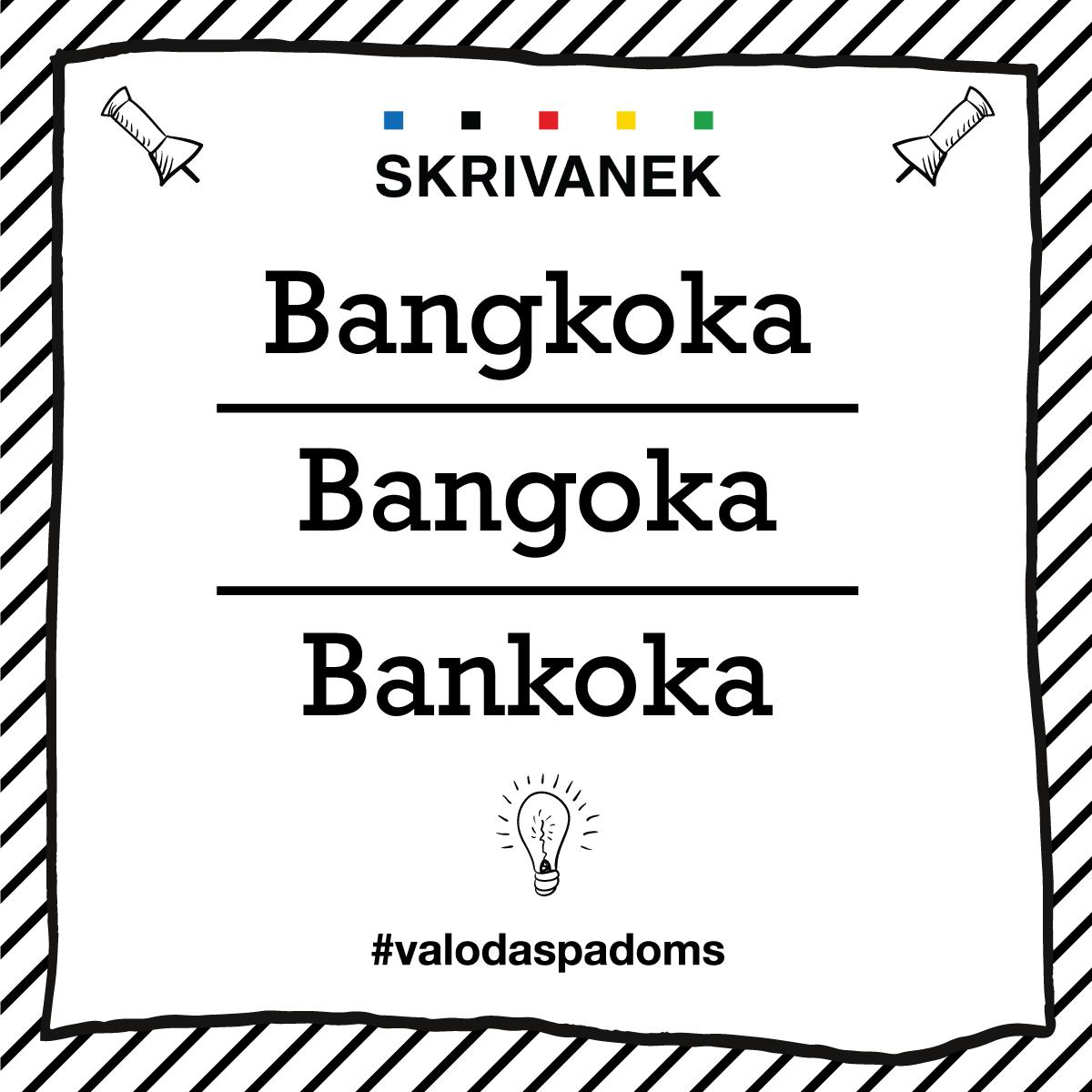 """Skrivanek Baltic valodas padoms """"Bangkoka"""" pret """"Bangoka"""" pret """"Bankoka"""""""