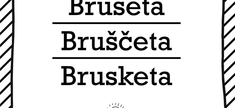 """Skrivanek Baltic valodas padoms """"brušeta"""" pret """"bruščeta"""" pret """"brusketa"""""""