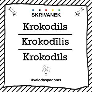 """Skrivanek Baltic valodas padoms """"Krokodils"""" pret """"Krokodīlis"""" pret """"Krokodīls"""""""