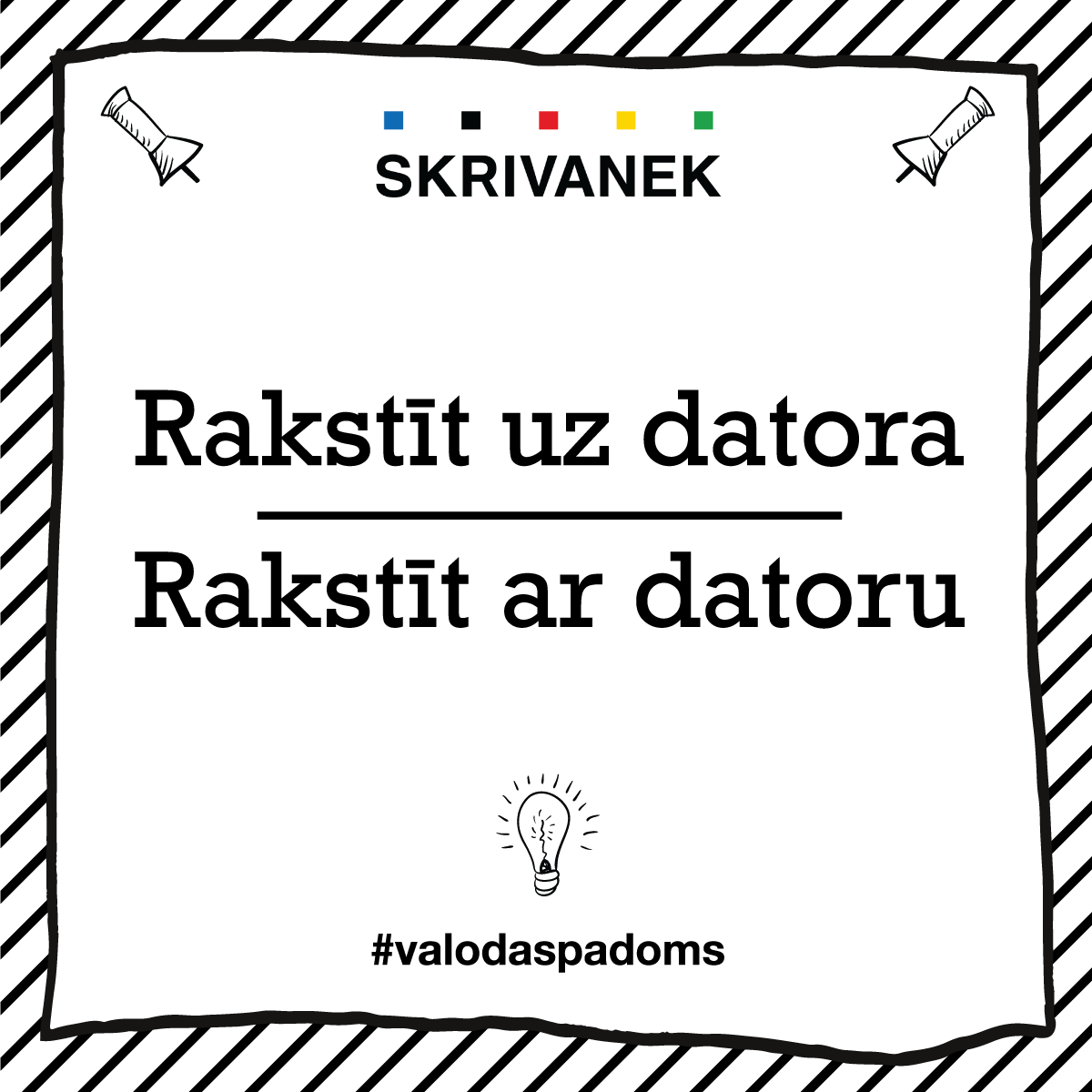 """Skrivanek Baltic valodas padoms """"rakstīt uz datora"""" pret """"rakstīt ar datoru"""""""