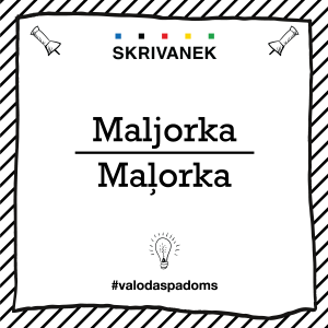 "Skrivanek Baltic valodas padoms ""Maljorka"" pret ""Maļorka"""