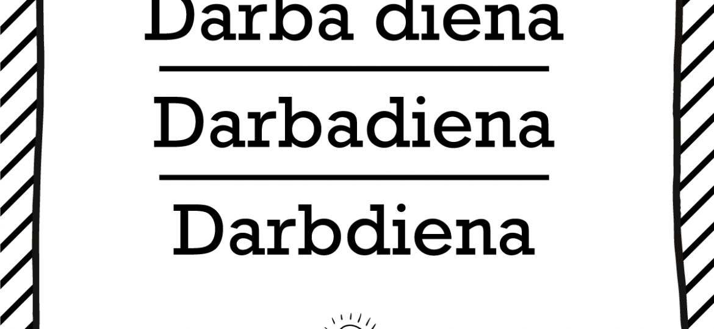 """Skrivanek Baltic valodas padoms """"tdarba diena"""" pret """"darbadiena"""" pret """"tdarbdiena"""""""