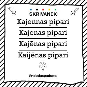 """Skrivanek Baltic valodas padoms """"Kajennas pipari"""" pret """"Kajenas pipari"""" pret """"Kajēnas pipari"""" pret """"Kaijēnas pipari"""""""